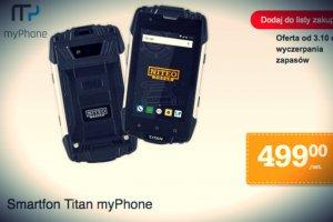 Titan ma być tanią alternatywą dla tych, którzy swoich telefonów nie szanują, albo pracują w trudnych warunkach.
