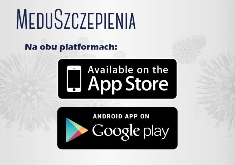 Aplikacja MeduSzczepienia do pobrania dla Android i iOS.